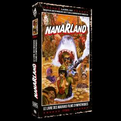 Nanarland : Le Livre des mauvais films sympathiques - Épisode 1